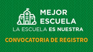 """REGISTRO DEL PROGRAMA """"MEJOR ESCUELA - LA ESCUELA ES NUESTRA"""""""